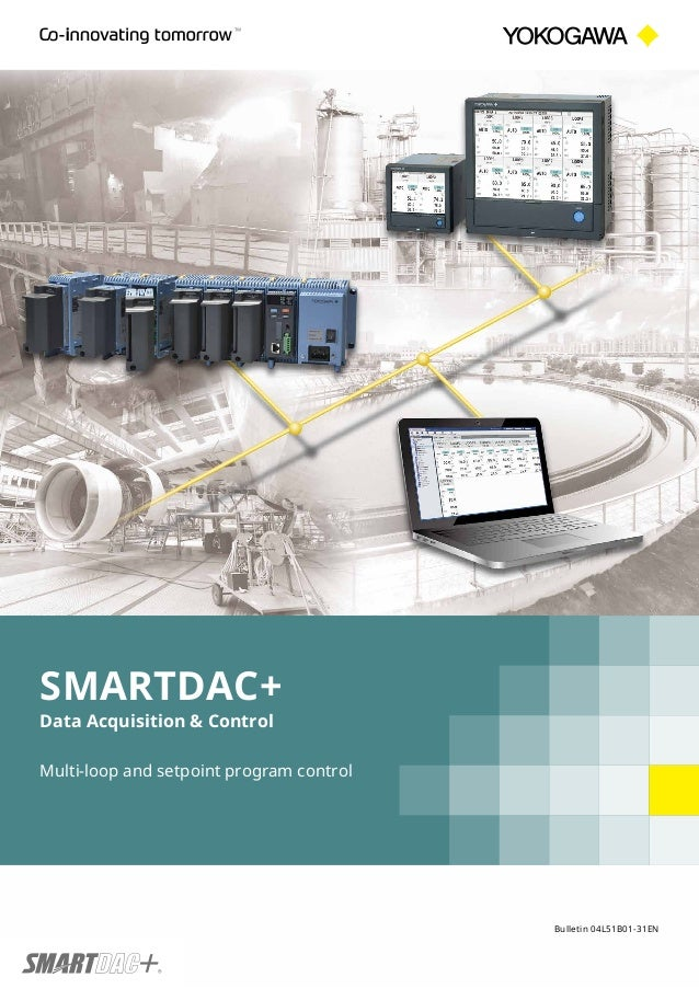 Bulletin 04L51B01-31EN Multi-loop and setpoint program control SMARTDAC+ Data Acquisition & Control