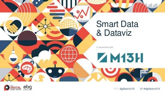 #digitbench19WIFI digitbench19 Smart Data & Dataviz In association with