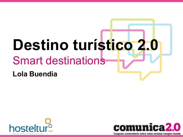 Destino turístico 2.0 Smart destinations Lola Buendía