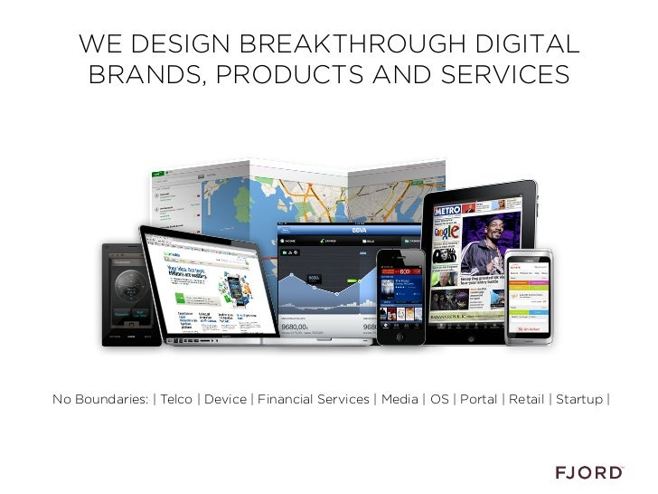 Fjord @ Smart device and mobile user experience summit Slide 2