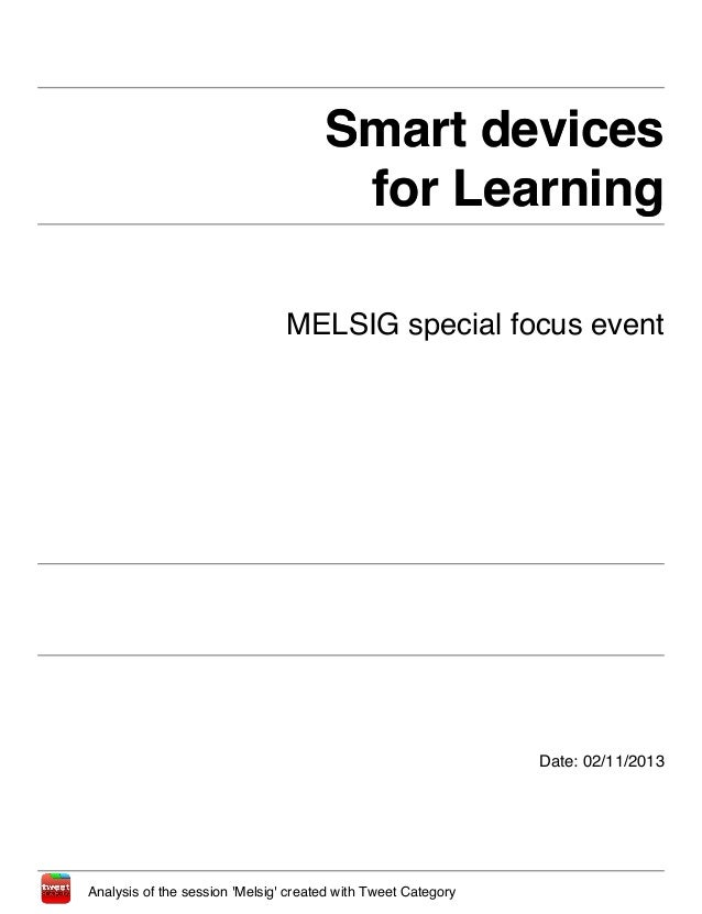 Smart devices                                       for Learning                                MELSIG special focus event...