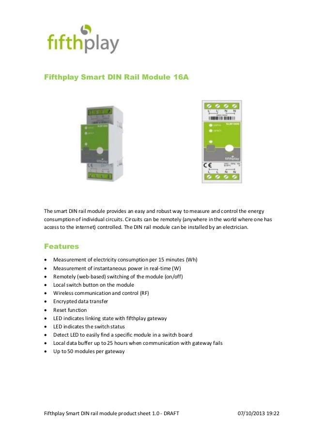 Fifthplay Smart DIN rail module product sheet 1.0 - DRAFT 07/10/2013 19:22 Fifthplay Smart DIN Rail Module 16A The smart D...