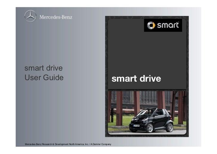 smart driveUser GuideMercedes-Benz Research & Development North America, Inc. / A Daimler Company