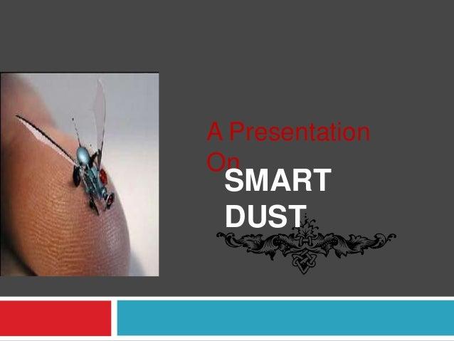 A PresentationOn SMART DUST