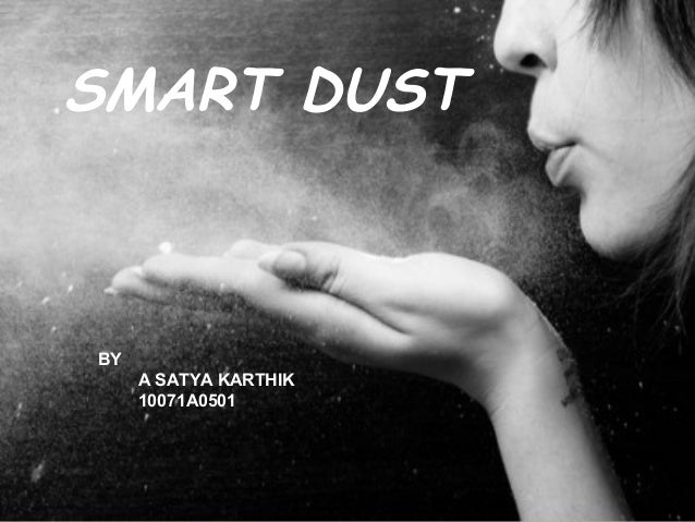 SMART DUST  BY A SATYA KARTHIK 10071A0501