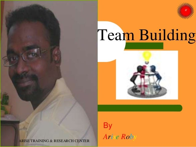 Team Building By Arise RobyARISE TRAINING & RESEARCH CENTER