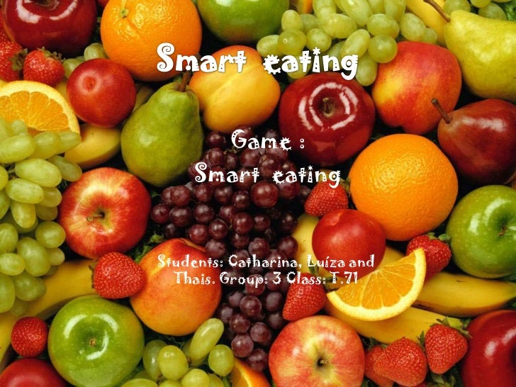 Game :     Smart eatingStudents: Catharina, Luíza and  Thais. Group: 3 Class: T.71