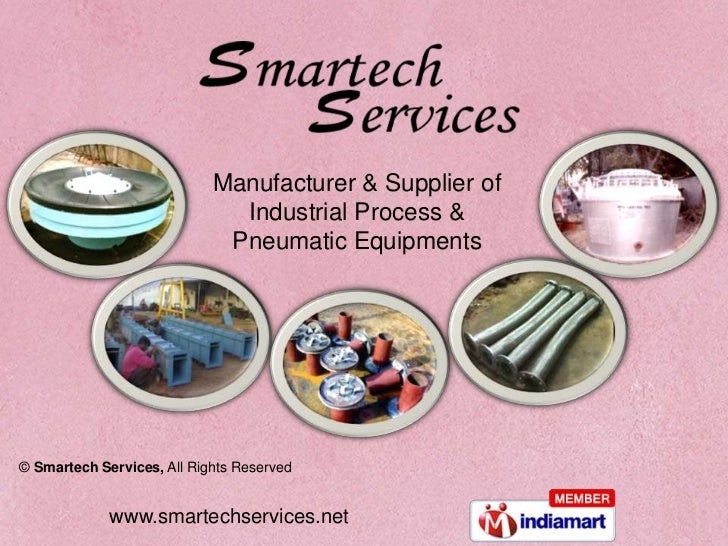 Manufacturer & Supplier of <br />Industrial Process & <br />Pneumatic Equipments<br />© Smartech Services, All Rights Rese...