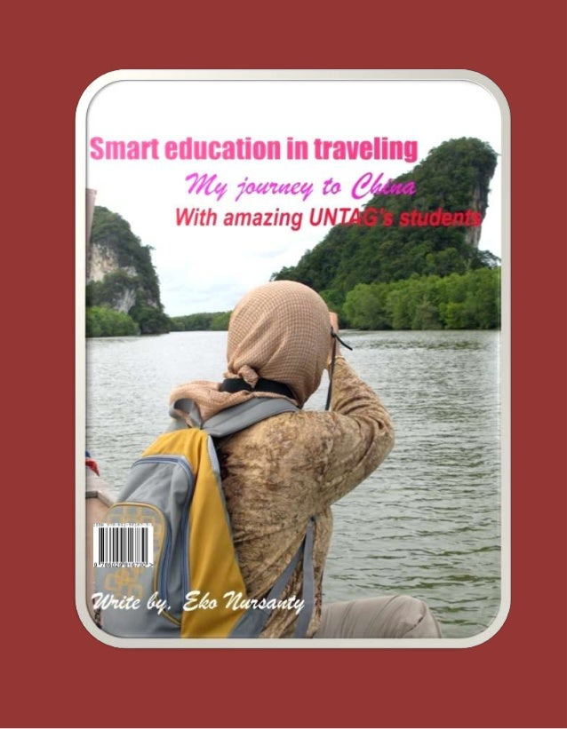 Smart Education In Traveling. My journey to China with Amazing UNTAG's students ©SEMARANG BACKPACKER 2011 All right reserv...