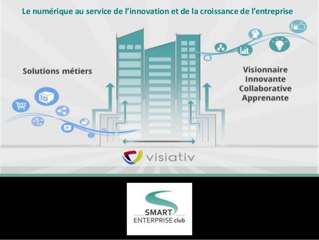 Le numérique au service de l'innovation et de la croissance de l'entreprise