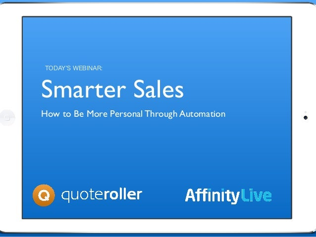Smarter Sales How to Be More Personal Through Automation TODAY'S WEBINAR: