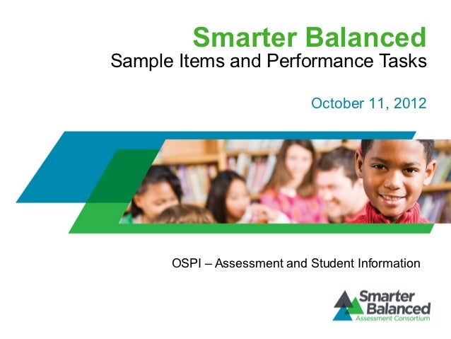 Smarter BalancedSample Items and Performance Tasks                            October 11, 2012      OSPI – Assessment and ...