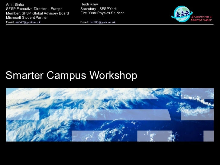 Smarter Campus Workshop Amit Sinha SFSP Executive Director – Europe Member, SFSP Global Advisory Board Microsoft Student P...