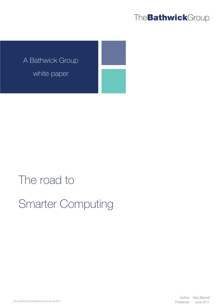 TheBathwickGroup        A Bathwick Group                 white paper    The road to    Smarter Computing                  ...