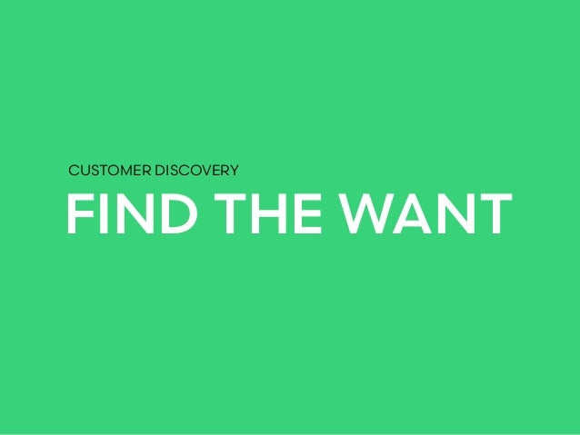 FIND THE WANT CUSTOMER DISCOVERY