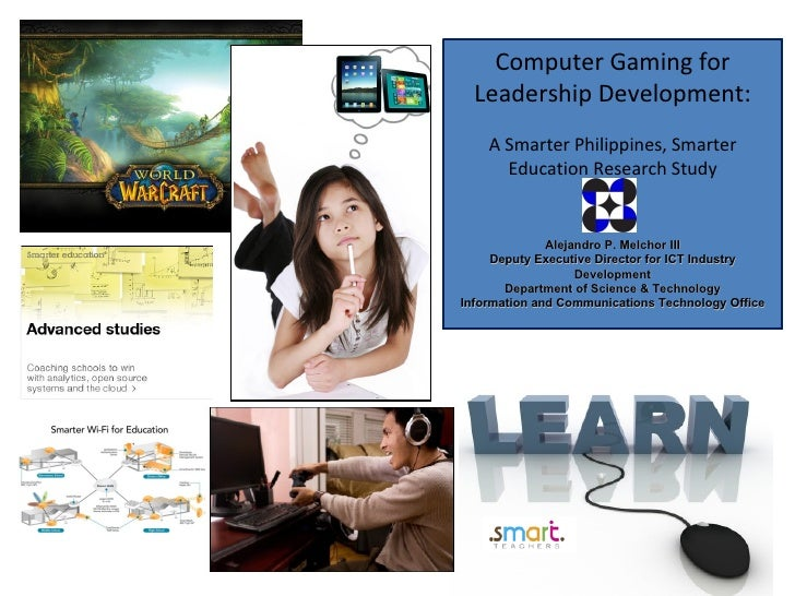 Computer Gaming for  Leadership Development:    A Smarter Philippines, Smarter      Education Research Study              ...