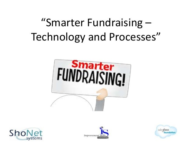 """""""Smarter Fundraising –Technology and Processes"""""""