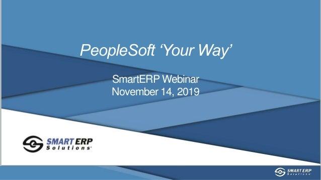 PeopleSoft 'Your Way' SmartERP Webinar November 14, 2019