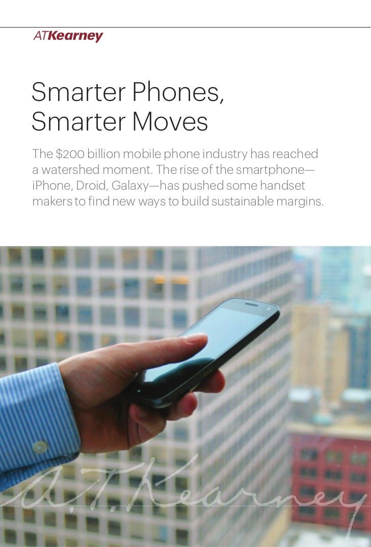 Smarter Phones,Smarter MovesThe $200 billion mobile phone industry has reacheda watershed moment. The rise of the smartpho...