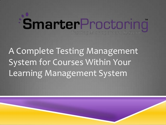A Complete Testing Management System for Courses Within Your Learning Management System