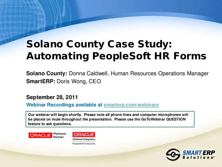 Solano County Case Study:Automating PeopleSoft HR FormsSolano County: Donna Caldwell, Human Resources Operations ManagerSm...