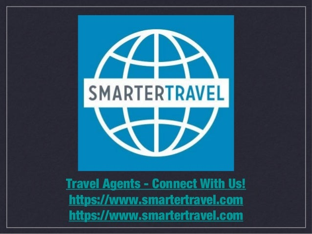 Travel Agents - Connect With Us! https://www.smartertravel.com https://www.smartertravel.com