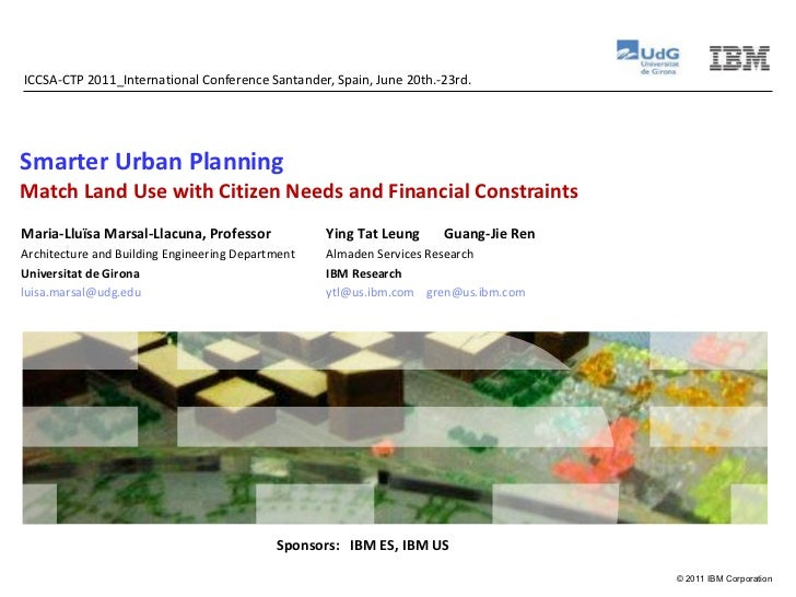 Smarter Urban Planning Match Land Use with Citizen Needs and Financial Constraints ICCSA-CTP 2011_International Conference...
