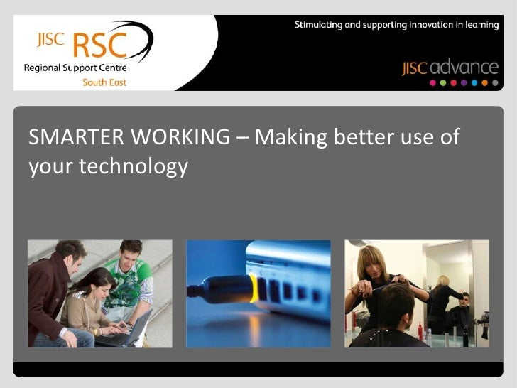 SMARTER WORKING – Making better use of your technology<br />