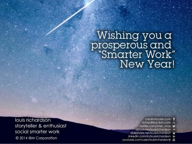 """Wishing you a prosperous and """"Smarter Work"""" New Year! louis richardson storyteller & enthusiast social smarter work www.cr..."""