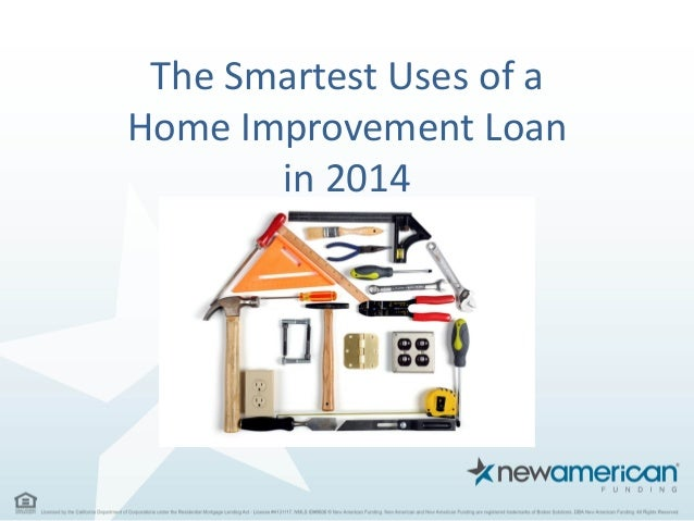 The Smartest Uses of a Home Improvement Loan in 2014