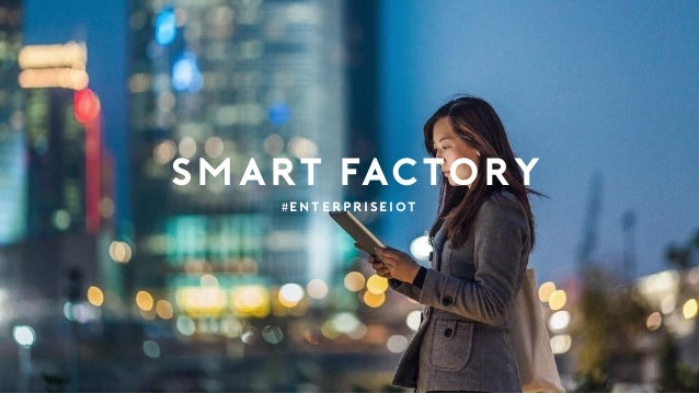 SMART FACTORY #enterpriseiot
