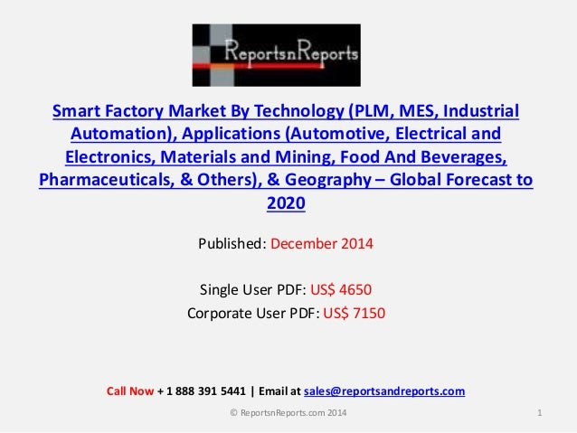Smart Factory Market By Technology (PLM, MES, Industrial Automation), Applications (Automotive, Electrical and Electronics...