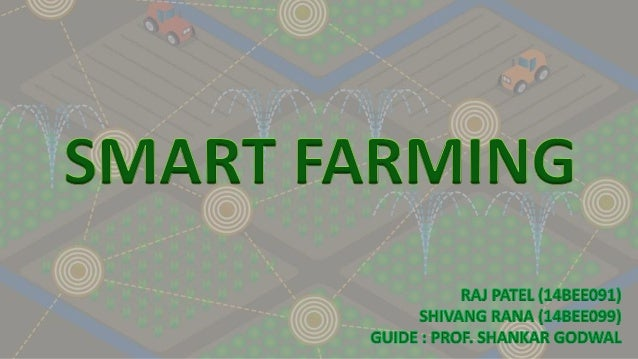 Index • Introduction to Smart Farming • Purpose of Smart farming • Sensors used in Smart Farming • Components used for mak...