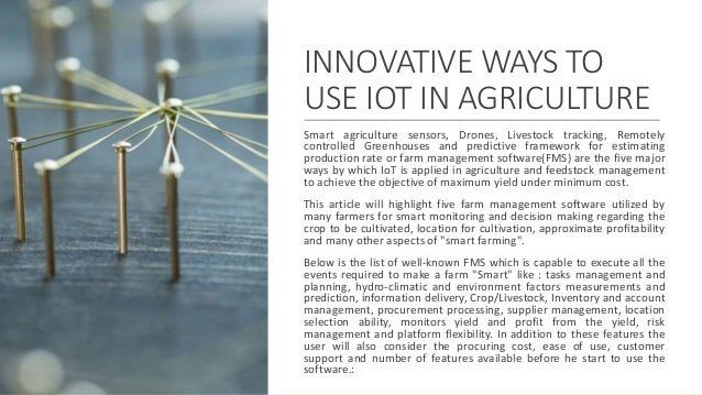 INNOVATIVE WAYS TO USE IOT IN AGRICULTURE Smart agriculture sensors, Drones, Livestock tracking, Remotely controlled Green...