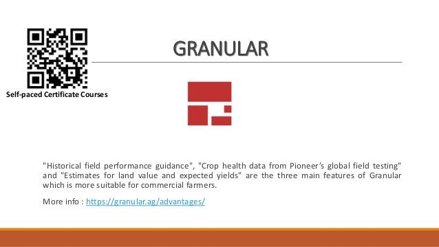 """GRANULAR """"Historical field performance guidance"""", """"Crop health data from Pioneer's global field testing"""" and """"Estimates fo..."""