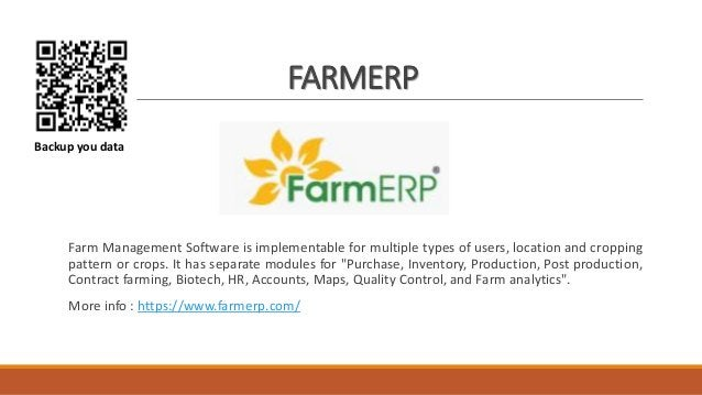 FARMERP Farm Management Software is implementable for multiple types of users, location and cropping pattern or crops. It ...