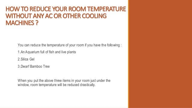HOW TO REDUCE YOUR ROOM TEMPERATURE WITHOUT ANY AC OR OTHER COOLING MACHINES ? You can reduce the temperature of your room...