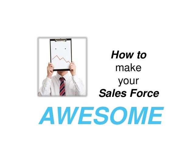 How tomakeyourSales ForceAWESOME