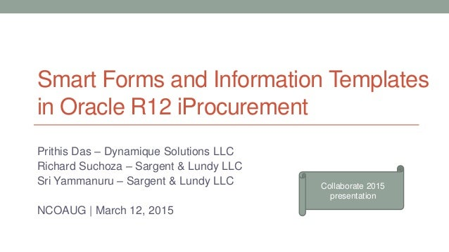 Smart Forms And Information Templates In Oracle R12 IProcurement Prithis  Das U2013 Dynamique Solutions LLC Richard ...  Information Templates