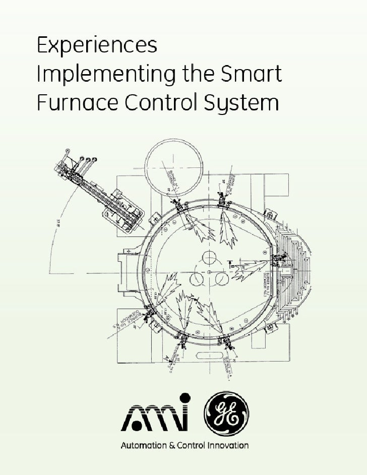 Experiences Implementing the Smart Furnace Control System  Guillermo Fernández Díaz Technology Manager, AMIGE Internationa...