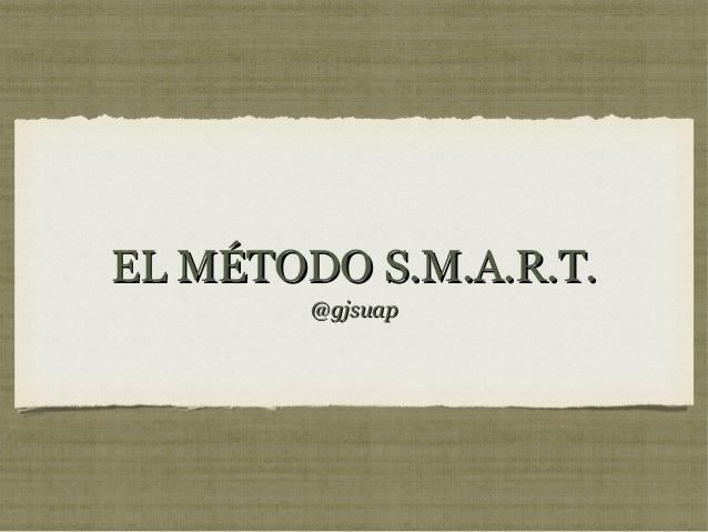 EL MÉTODO S.M.A.R.T. @gjsuap