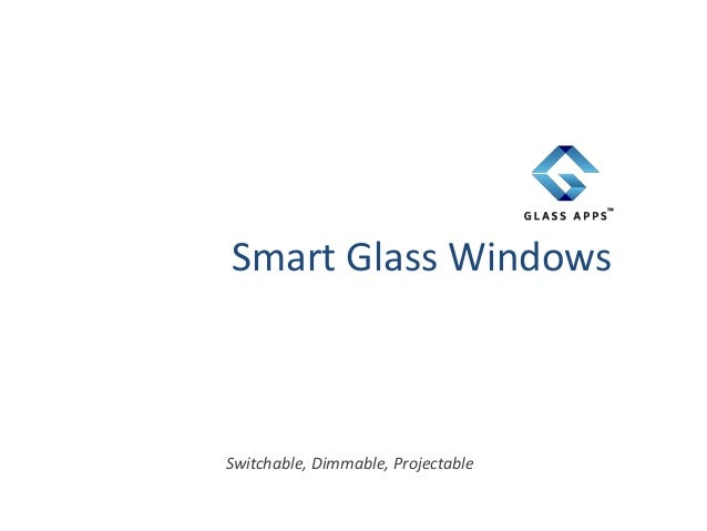 Smart Glass Windows Switchable, Dimmable, Projectable