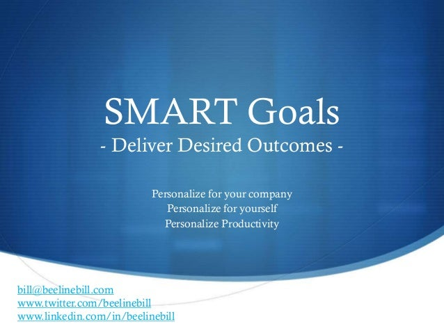 SMART Goals - Deliver Desired Outcomes - Personalize for your company Personalize for yourself Personalize Productivity bi...