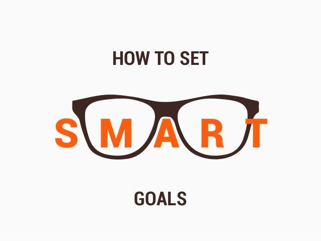 HOW TO SET S M A R T GOALS