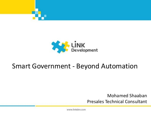 Smart Government - Beyond Automation Mohamed Shaaban Presales Technical Consultant