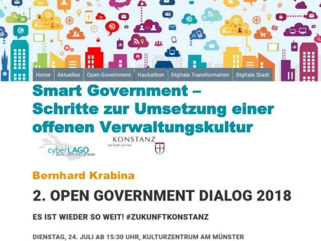 www.kdz.or.at Smart Government – Schritte zur Umsetzung einer offenen Verwaltungskultur Bernhard Krabina