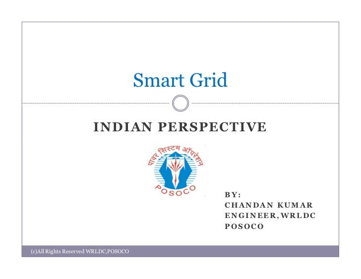 Smart Grid                      INDIAN PERSPECTIVE                                               BY:                      ...