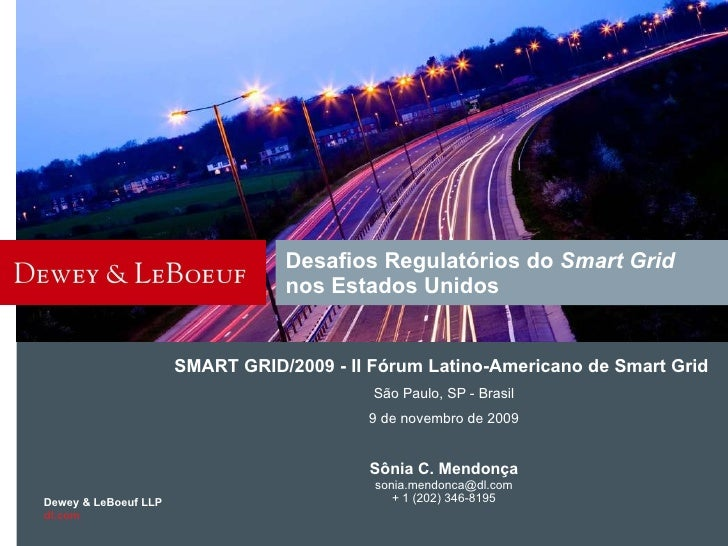 Desafios Regulatórios do  Smart Grid  nos Estados Unidos SMART GRID/2009 - II Fórum Latino-Americano de Smart Grid  São Pa...
