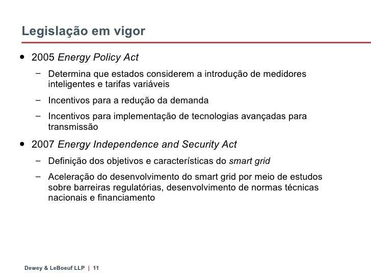 Legislação em vigor <ul><li>2005  Energy Policy Act </li></ul><ul><ul><li>Determina que estados considerem a introdução de...