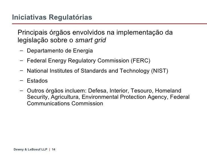 Iniciativas Regulat órias <ul><li>Principais órgãos envolvidos na implementação da legislação sobre o  smart grid </li></u...